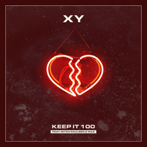 Album Keep It 100(Explicit) from Xy