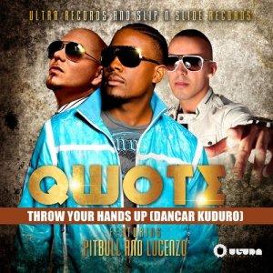 收聽Qwote的Throw Your Hands Up (Dancar Kuduro) [Radio Edit]歌詞歌曲
