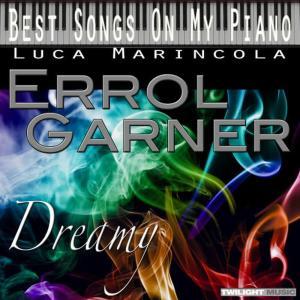 Luca Marincola的專輯Backing Tracks, Best Songs on My Piano, Errol Garner: Dreamy