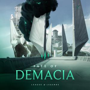 Fate of Demacia dari League Of Legends