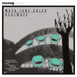 Mixmag Presents Maya Jane Coles: Heatwave Summer '13 dari Maya Jane Coles