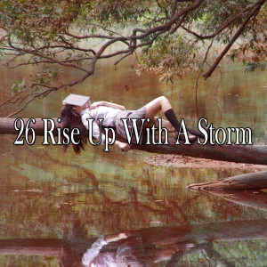 26 Rise up with a Storm