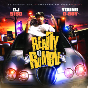 Album Ready to Rumble (Explicit) from Young D-Boy