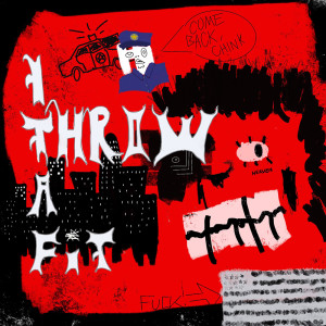 Album I Throw A Fit (Explicit) from Nascar Aloe