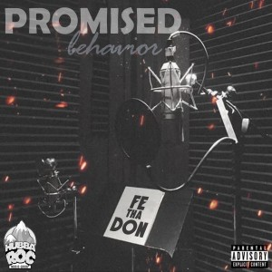 Album Promised Behavior(Explicit) from Fe Tha Don