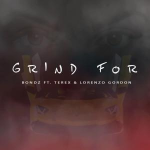Album #GrindFor (feat. TeRex & Lorenzo Gordon) (Explicit) from TeRex