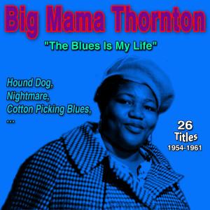 "Big Mama Thornton的專輯Big Mama Thornton ""Blues Is My Life"" (Hound Dog (1954-1961))"