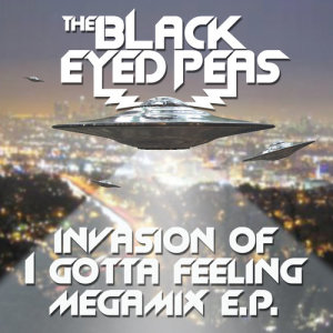Invasion Of I Gotta Feeling - Megamix E.P.
