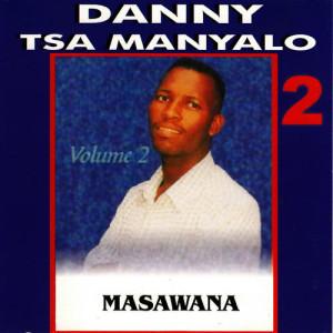 Listen to Mmarona song with lyrics from Danny Tsa Manyalo