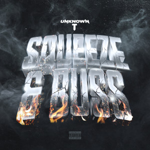 Listen to Squeeze & Buss song with lyrics from Unknown T