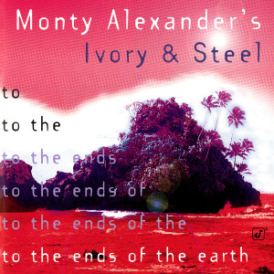 Album To The Ends Of The Earth from Monty Alexander