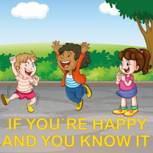 If You're Happy And You Know It dari The Wheels On The Bus