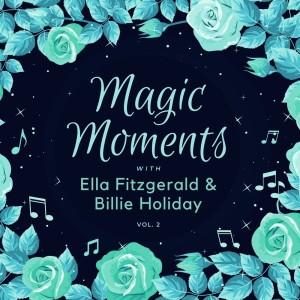 Magic Moments with Ella Fitzgerald & Billie Holiday, Vol. 2