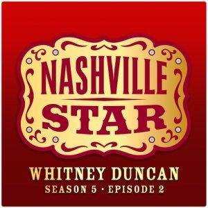 Album Tulsa Time [Nashville Star Season 5 - Episode 2] from Whitney Duncan