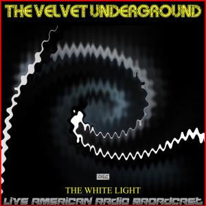 Velvet Underground的專輯The White Light (Live)