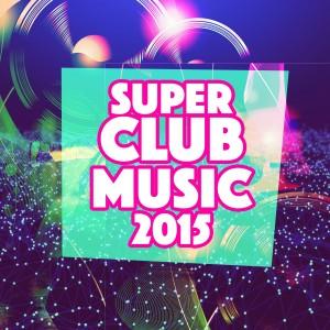 Album Superclub Music 2015 from Club Music 2015