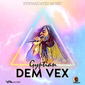 Album Dem Vex from Gyptian