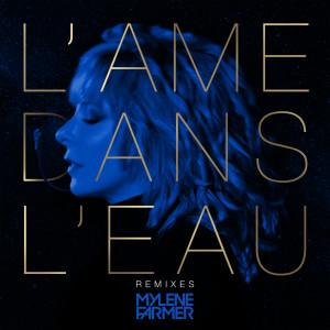 Album L'âme dans l'eau (Remixes) from Mylène Farmer