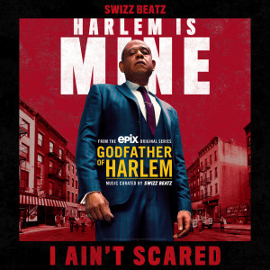 Listen to I Ain't Scared song with lyrics from Godfather of Harlem