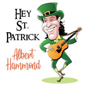 Listen to Hey St. Patrick song with lyrics from Albert Hammond
