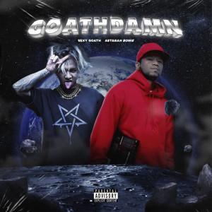 Album Sexy Goath, Astagah Bonie - Goathdamn (Explicit) from Sexy Goath