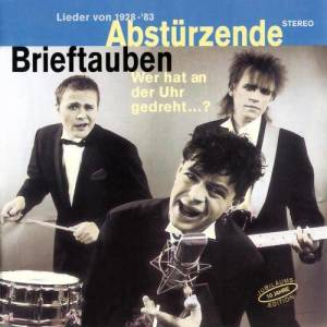Album Wer hat an der Uhr gedreht...? from Abstürzende Brieftauben