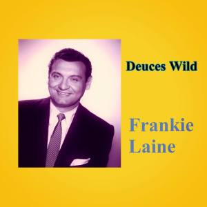 Album Deuces Wild from Frankie laine