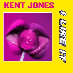 Album I Like It from Kent Jones