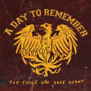 Album For Those Who Have Heart (Explicit) from A Day To Remember