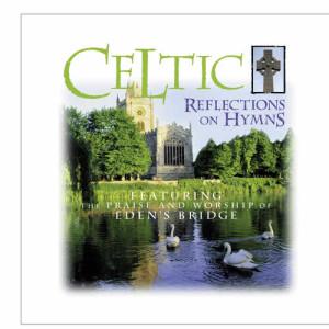 Album Celtic Reflections On Hymns from Eden's Bridge