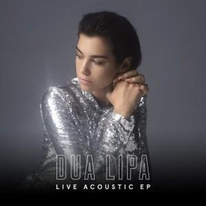 Dua Lipa的專輯Live Acoustic EP (Explicit)
