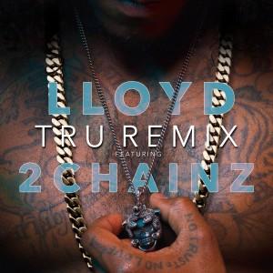 收聽LLoyd的Tru (Remix)歌詞歌曲