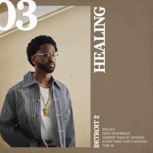 Album Detroit 2: Healing from Big Sean