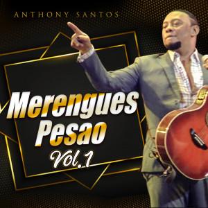 Album Merengues Pesao Vol.1 from Anthony Santos