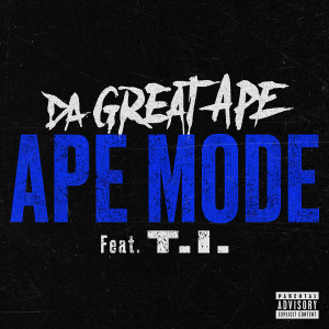Listen to Ape Mode (feat. T.I.) song with lyrics from Da Great Ape
