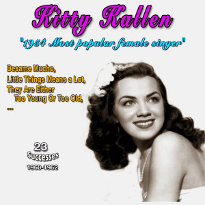 Album Kitty Kallen - 1954 Most Popular Female Singer - Little Things Mean a Lot (23 Successes 1960-1962) from Kitty Kallen