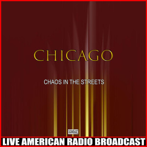 Chicago的專輯Chaos In The Streets (Live)