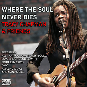 Album The Soul That Never Days from Tracy Chapman