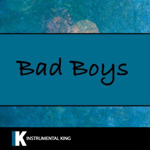 Instrumental King的專輯Bad Boys (In the Style of Inner Circle) [Karaoke Version]