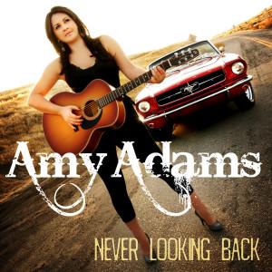 Amy Adams的專輯Never Looking Back (Album Cut)