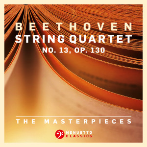 Album The Masterpieces, Beethoven: String Quartet No. 13 in B-Flat Major, Op. 130 from Fine Arts Quartet