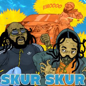Skur Skur (Explicit)