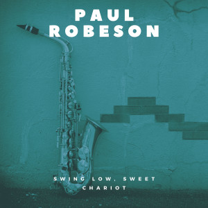 Album Swing Low, Sweet Chariot from Paul Robeson