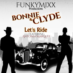 Album Bonnie & Clyde (Let's Ride) from FunkyMixx Productions