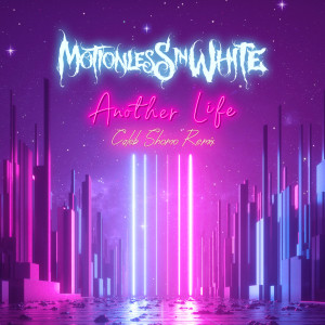 Album Another Life (Caleb Shomo Remix) from Motionless In White
