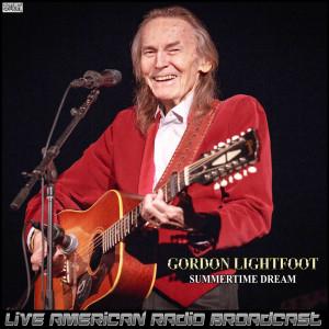 Album Summertime Dream (Live) from Gordon Lightfoot