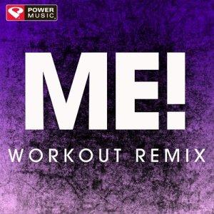 收聽Power Music Workout的Me!歌詞歌曲