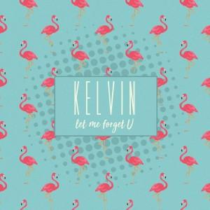 Album Let Me Forget U from Kelvin