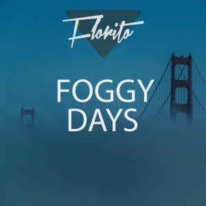 Album Foggy Days from Florito
