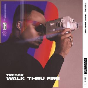 Album Walk Thru Fire from TRESOR